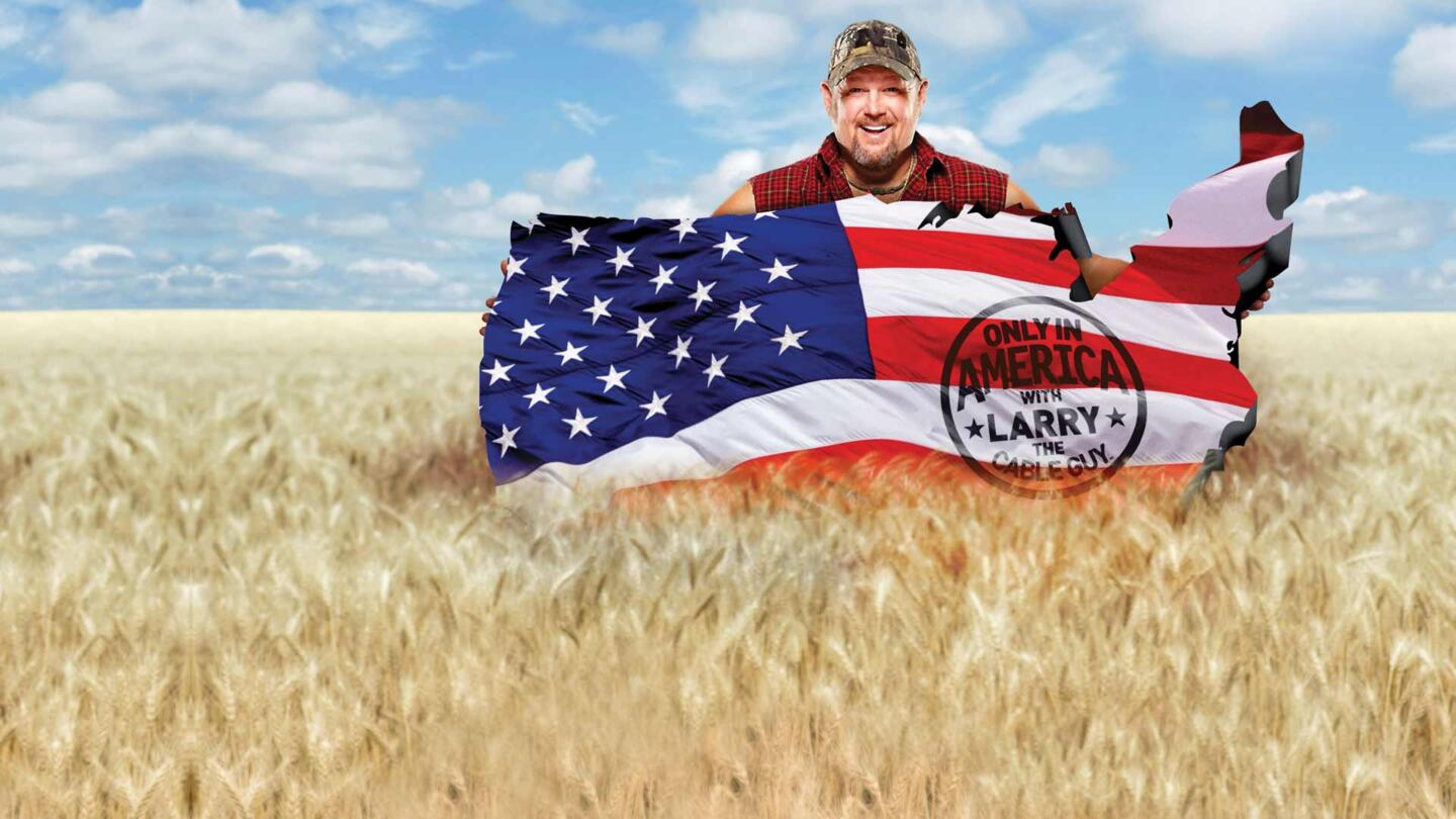Only in America With Larry the Cable Guy Full Episodes