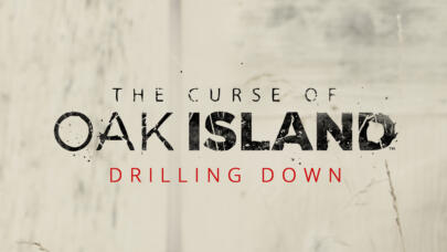Watch the Curse of Oak Island: Drilling Down Now
