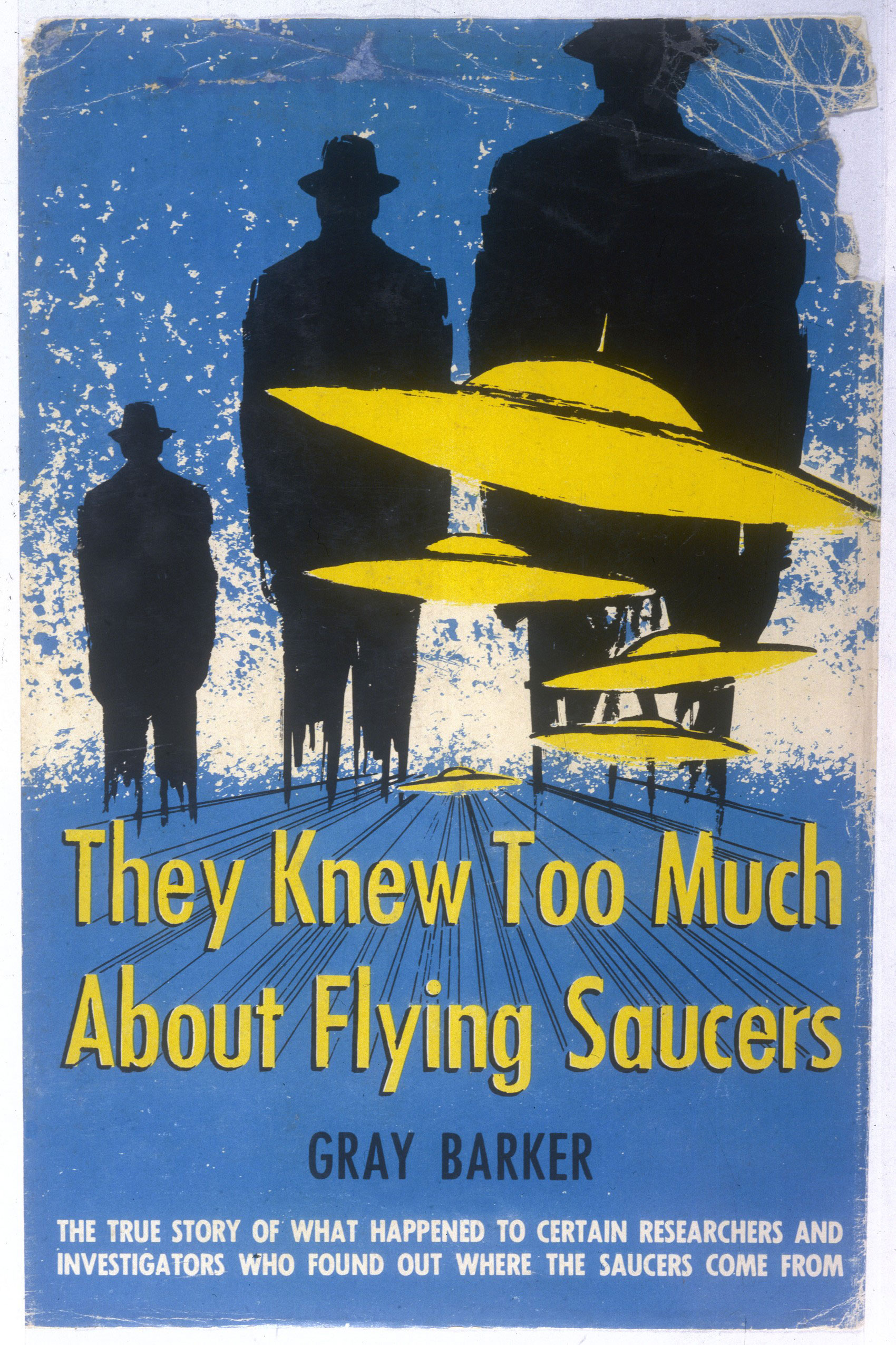They Knew Too Much About Flying Saucers