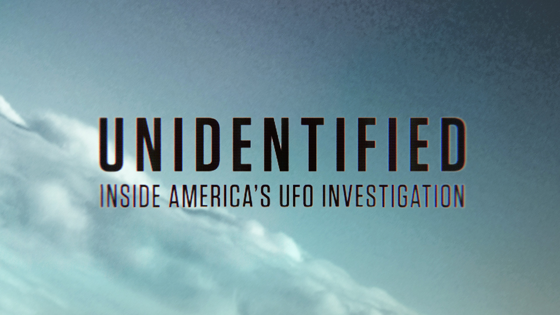 Unidentified: Inside America's UFO Investigation Full