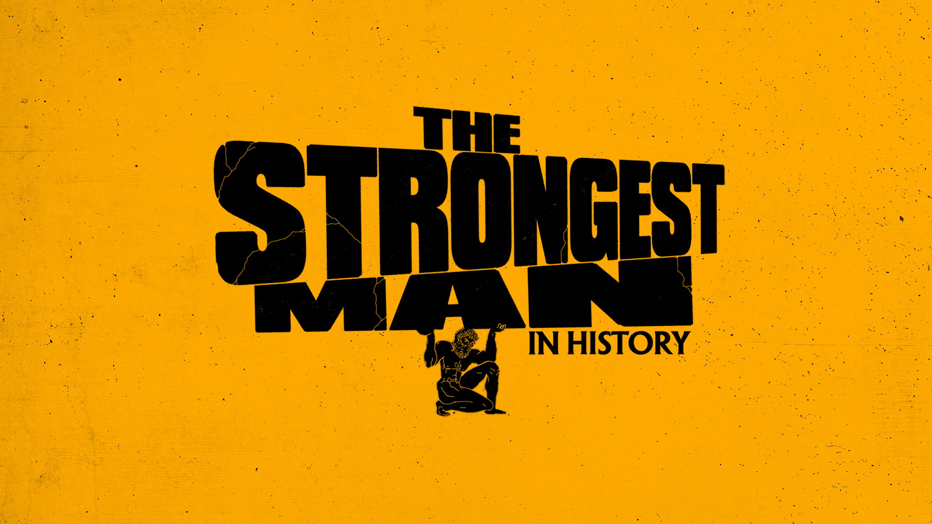 The Strongest Man in History Full Episodes, Video & More