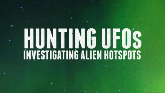Hunting UFOs: Investigating Alien Hotspots