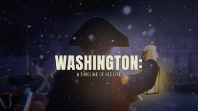 Explore More: An Interactive Timeline of George Washington's Life