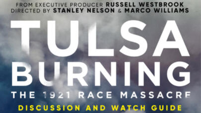 Tulsa Burning: The 1921 Race Massacre: Discussion and Watch Guide