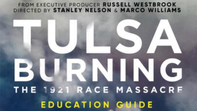 Tulsa Burning: The 1921 Race Massacre: Education Guide