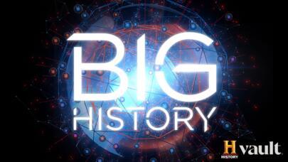 Watch Big History on HISTORY Vault