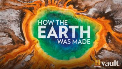 Watch How the Earth Was Made on HISTORY Vault