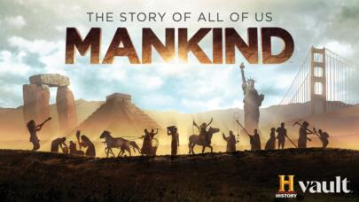 Watch Mankind: The Story of All of Us on HISTORY Vault