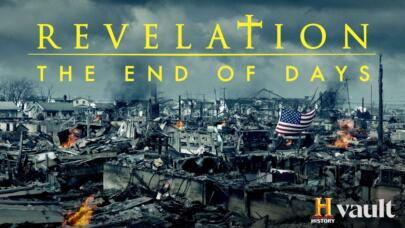 Watch Revelation: The End of Days on HISTORY Vault