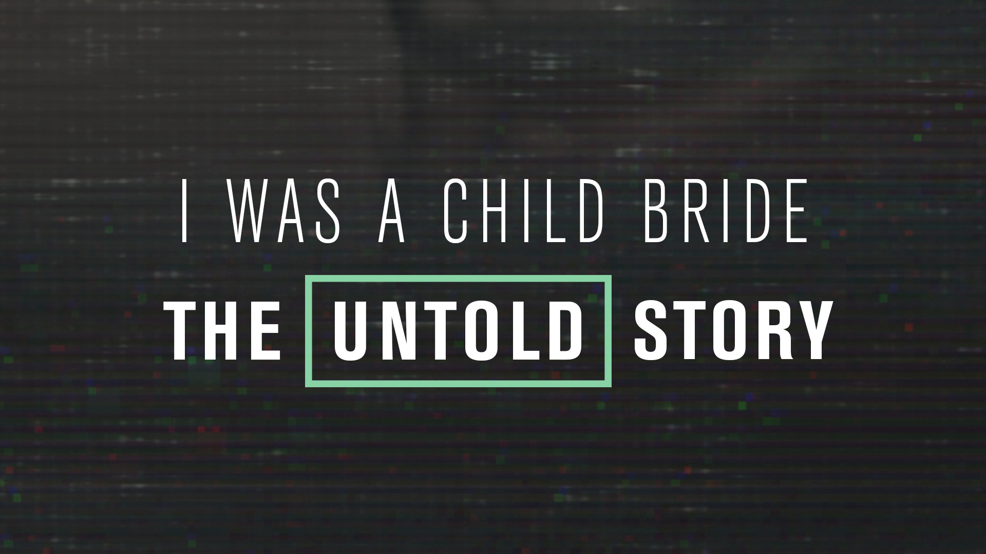 I Was a Child Bride: The Untold Story