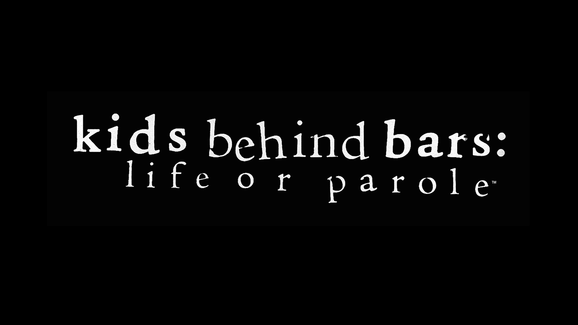 Kids Behind Bars: Life or Parole Full Episodes, Video & More