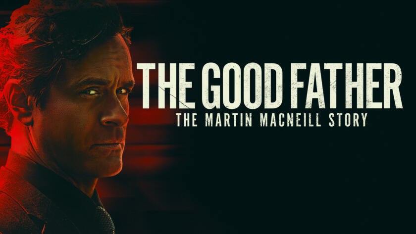 The Good Father: The Martin MacNeill Story Alt Image