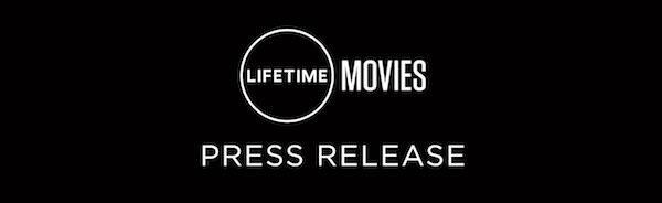 Lifetime Movies Press Release